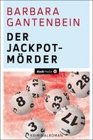 Barbara Gantenbein: Der Jackpotmörder ★★★★