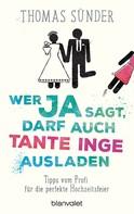 Thomas Sünder: Wer Ja sagt, darf auch Tante Inge ausladen ★★★★