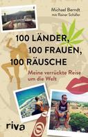 Michael Berndt: 100 Länder, 100 Frauen, 100 Räusche ★★★★