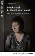 Ulrike Wilhelm: Vom Himmel in die Hölle und zurück ★★★★★