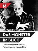 Moritz Rosenthal: Das Monster im Blick