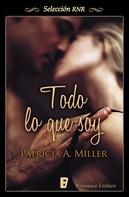 Patricia A. Miller: Todo lo que soy