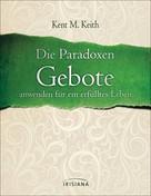 Kent M. Keith: Die Paradoxen Gebote