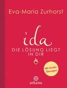 Eva-Maria Zurhorst: ida - Die Lösung liegt in dir ★★★★★
