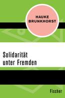 Hauke Brunkhorst: Solidarität unter Fremden