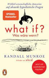 What if? Was wäre wenn? - Wirklich wissenschaftliche Antworten auf absurde hypothetische Fragen