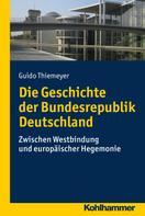 Guido Thiemeyer: Die Geschichte der Bundesrepublik Deutschland ★★★★