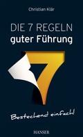 Christian Klaer: Die 7 Regeln guter Führung ★★★