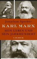 Jonathan Sperber: Karl Marx