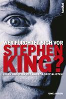 Uwe Anton: Wer fürchtet sich vor Stephen King? ★★★