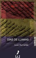Juan Iturralde: Días de llamas ★★★★★