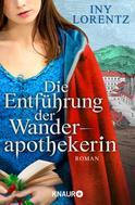 Iny Lorentz: Die Entführung der Wanderapothekerin ★★★★★