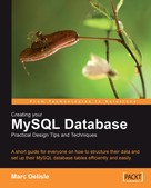 Marc Delisle: Creating your MySQL Database: Practical Design Tips and Techniques
