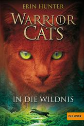 Warrior Cats. In die Wildnis - I, Band 1