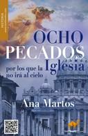 Ana Martos Rubio: Ocho pecados por los que la Iglesia no irá al cielo, y no pedirá perdón