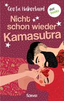 Greta Haberland: Nicht schon wieder Kamasutra! ★★