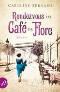 Caroline Bernard: Rendezvous im Café de Flore