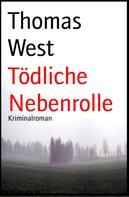 Thomas West: Tödliche Nebenrolle