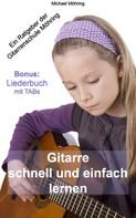 Michael Möhring: Gitarre schnell und einfach lernen