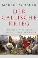 Markus Schauer: Der Gallische Krieg ★★★★