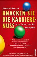 Jürgen Lürssen: Knacken Sie die Karrierenuss!