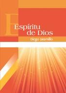 Diego Jaramillo Cuartas: Espíritu de Dios
