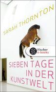 Sarah Thornton: Sieben Tage in der Kunstwelt ★★★★★