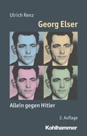 Ulrich Renz: Georg Elser
