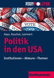 Politik in den USA - Institutionen - Akteure - Themen