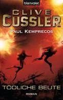Clive Cussler: Tödliche Beute ★★★★