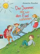 Annette Roeder: Der Sommer, als wir den Esel zähmten ★★★★