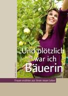 Ulrike Siegel: Und plötzlich war ich Bäuerin ★★★★★
