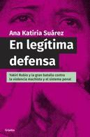 Ana Katiria Suárez Castro: En legítima defensa