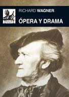 Richard Wagner: Ópera y drama