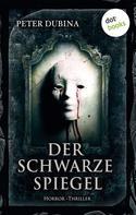 Peter Dubina: Der schwarze Spiegel ★★★★