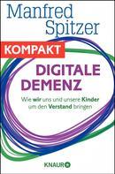 Manfred Spitzer: Digitale Demenz - Wie wir uns und unsere Kinder um den Verstand bringen ★★★★