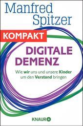 Digitale Demenz - Wie wir uns und unsere Kinder um den Verstand bringen - Ein Beitrag aus Querdenken 2014