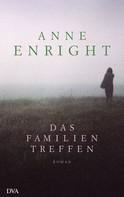 Anne Enright: Das Familientreffen ★★