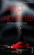 Lucy M. Talisker: Expect the Unexpected - Fesselndes Spiel ★★★★