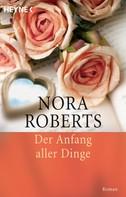 Nora Roberts: Der Anfang aller Dinge ★★★★