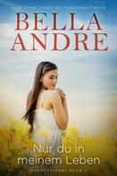 Bella Andre: Nur du in meinem Leben (Die Sullivans 4) ★★★★