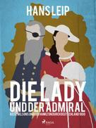 Hans Leip: Die Lady und der Admiral