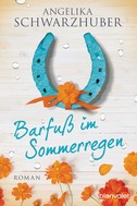 Angelika Schwarzhuber: Barfuß im Sommerregen ★★★★★