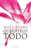 Maya Banks: Quédatelo todo ★★★