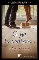 Mayte Pascual: Si yo te contara... (Serie Todas para una 2)