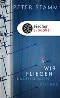 Peter Stamm: Wir fliegen ★★★