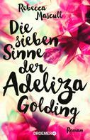 Rebecca Mascull: Die sieben Sinne der Adeliza Golding ★★★★