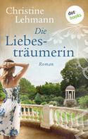 Christine Lehmann: Die Liebesträumerin ★★★★