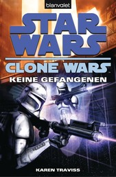 Star Wars. Clone Wars 3. Keine Gefangenen
