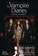 Lisa J. Smith: The Vampire Diaries - Stefan's Diaries - Nebel der Vergangenheit ★★★★★